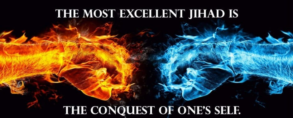 The Most Excellent Jihad is the Conquest of One's Self