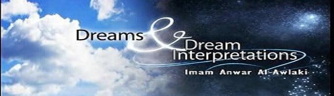 dreams and dream interpretations anwar al awlaki
