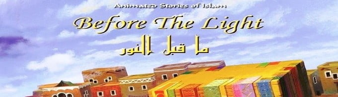 Before The Light - Animated Stories Of Islam