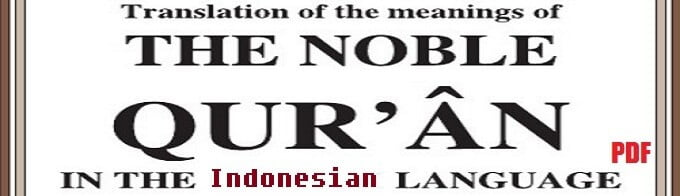 Translation of the Meanings of The Noble Quran in the Indonesian Language